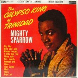 画像1: MIGHTY SPARROW / The Calypso King Of Trinidad