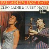 TUBBY HAYES & CLEO LAINE / Palladium Jazz Date