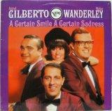 ASTRUD GILBERTO & WALTER WANDERLEY TRIO / A Certain Smile, A Certain Sadness