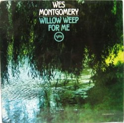 画像1: WES MONTGOMERY / Willow Weep For Me