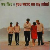 WE FIVE / You Were On My Mind