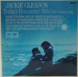 JACKIE GLEASON / Today's Romantic Hits