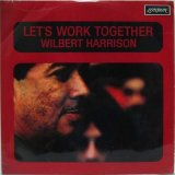 WILBERT HARRISON / Let's Work Together