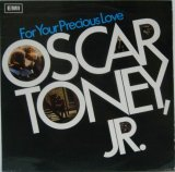 OSCAR TONEY, JR. / For Your Precious Love
