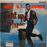 GARY U.S. BONDS / Twist Up Calypso