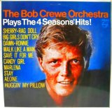 BOB CREWE ORCHESTRA / Plays The 4 Seasons' Hits !