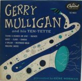 GERRY MULLIGAN / Gerry Mulligan & His Ten-Tette ( 10inch )