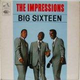 IMPRESSIONS / Big Sixteen