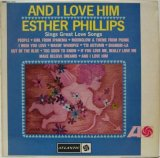 ESTHER PHILLIPS / And I Love Him !