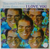 MURRAY ROMAN / You Can't Beat People Up And Have Them Say I Love You