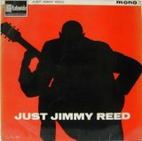 JIMMY REED / Just Jimmy Reed