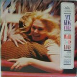 NAT KING COLE / Wild Is Love