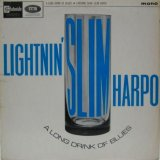 LIGHTNIN' SLIM - SLIM HARPO / A Long Drink Of Blues