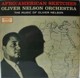 OLIVER NELSON ORCHESTRA / Afro American Sketches